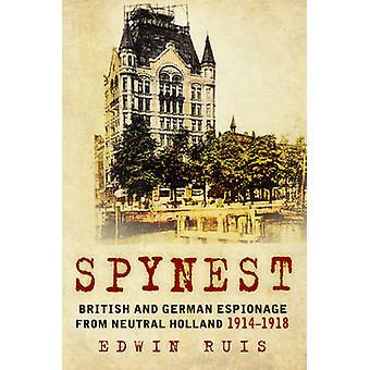 Spynest - britiske og tyske spionasje fra nøytrale Holland 1914-1918