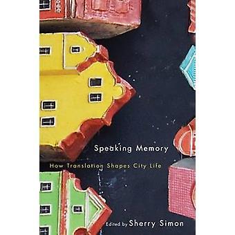 Parlant de mémoire - comment traduction formes citadin par Sherry Simon - 9