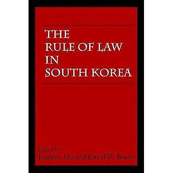 The Rule of Law in South Korea by Jongryn Mo - David W. Brady - 97808