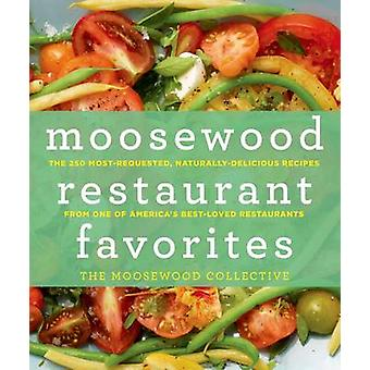 Moosewood Restaurant Favorites - The 250 Most Requested Naturally Deli
