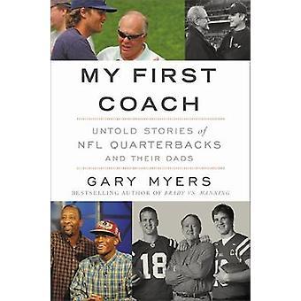 Min första tränare - inspirerande berättelser om NFL quarterbackar och deras pappor