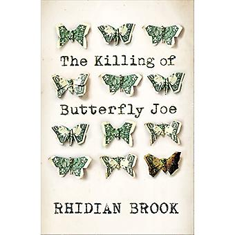 The Killing of Butterfly Joe by Rhidian Brook - 9781509816156 Book