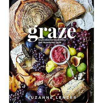 Graze - Inspiration for Small Plates and Meandering Meals by Suzanne L