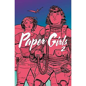 Paper Girls - Volume 2 by Cliff Chiang - Brian K. Vaughan - 9781632158