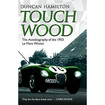Touch Wood by Duncan Hamilton - 9781782197737 Book