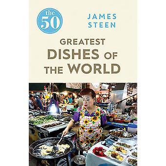 Les 50 plats plus grands du monde par James Steen - Bo 9781785781735
