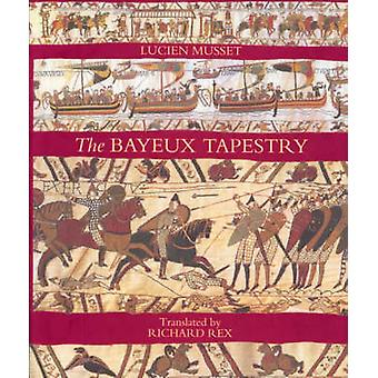 The Bayeux Tapestry (annotated edition) by Lucien Musset - Richard Re