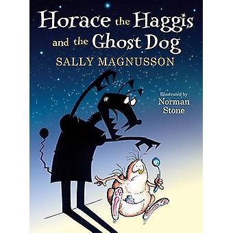 Horace le Haggis et le chien fantôme par Sally Magnusson - Norman Stone