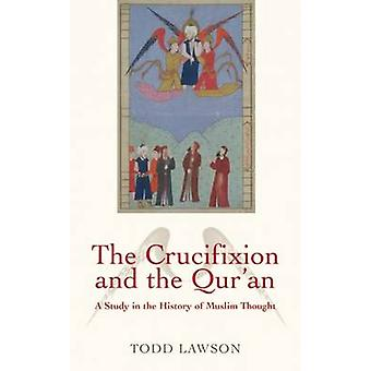 The Crucifixion and the Qur'an - A Study in the History of Muslim Thou