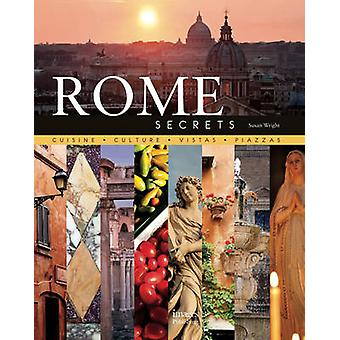 Rome Secrets - Cuisine Culture Vistas Piazzas by Susan Wright - 978186