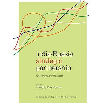 India-Russia Strategic Partnership - Challenges and Prospects by Nived