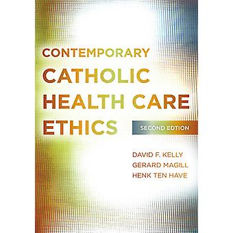 Contemporary Catholic Health Care Ethics (2nd Revised edition) by Dav