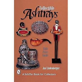 Collectible Ashtrays - Information and Price Guide by Jan Lindenberger