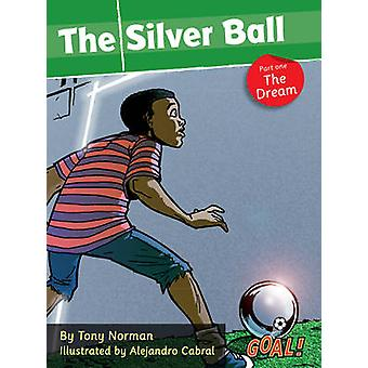 The Silver Ball - Level 1 - Pt. 1 - The Dream by Tony Norman - 97818416