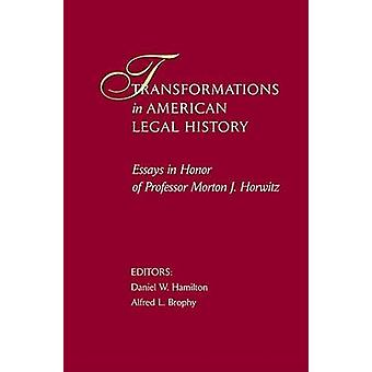 Transformations in American Legal History - Essays in Honor of Profess