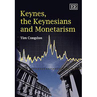 Keynes - the Keynesians and Monetarism by Tim Congdon - 9781848442399