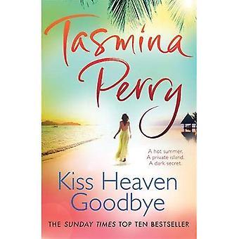 Kiss Heaven Goodbye