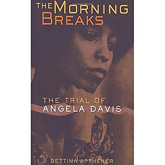 The Morning Breaks: The Trial of Angela Davis