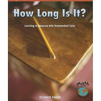 How Long Is It?: Learning to Measure with Nonstandard Units (Math for the Real World: Early Emergent)
