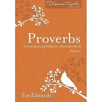 Ordspråksboken, volym 2: Att upptäcka forntida visdom för en Postmodern värld (Upptäck tillsammans Bibelstudier)