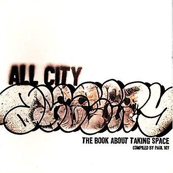Alle stad: Het boek over het nemen van de ruimte
