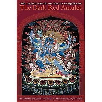Dark Red Amulet: Oral Instructions on the Practice of Vajrakilaya