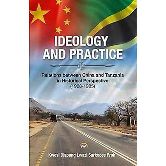 Ideology and Practice Relations between China and Tanzania in Historical Perspective (1968-1985)