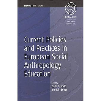 Learning Fields, 2 Current Policies And Practices In European Social Anthropology Education ...