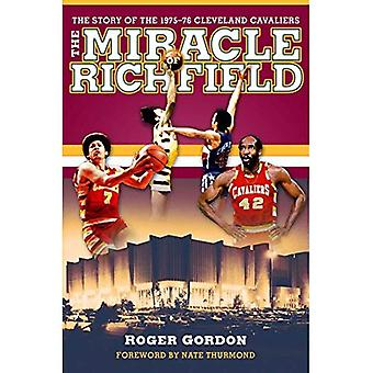 The Miracle of Richfield: The Story of the 1975 - 76 Cleveland Cavaliers