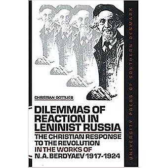 Dilemmas of Reaction in Leninist Russia: The Christian Response to the Revolution in the Works of N. A. Berdyaev 1917-1924
