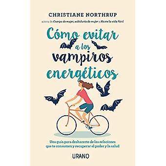 Como Evitar a Los Vampiros Energeticos [espagnol]