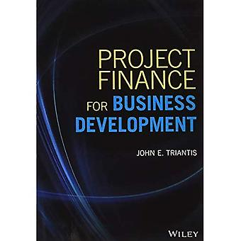 Project Finance for Business Development (Wiley and SAS Business Series)