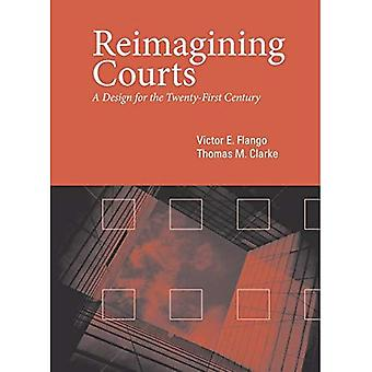 Reimagining Courts: A Design for the Twenty-First� Century