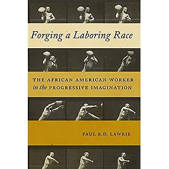 Taonta työtätekevien rotu: Afrikkalainen Amerikan työntekijän progressiivinen mielikuvitusta (kulttuuri, työ, historia)