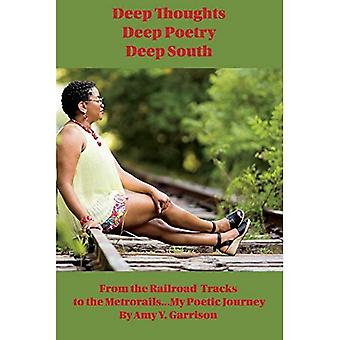 Deep Thoughts, Deep Poetry,� Deep South: My Poetic Journey
