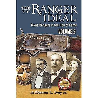 The Ranger Ideal Volume 2:� Texas Rangers in the Hall� of Fame, 1874-1930