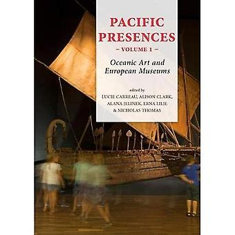 Pacific Presences (volume 1): Oceanic Art and European Museums (Pacific Presences)