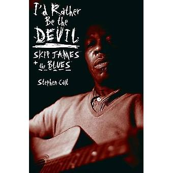 Id Rather Be the Devil by Stephen Calt