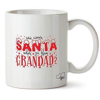 Hippowarehouse, der Weihnachtsmann braucht, wenn man Opa gedruckt Mug Tasse Keramik 10oz