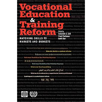 Vocational Education and Training Reform Matching Skills to Markets and Budgets by World Bank Group