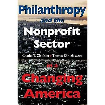 Philanthropie et le secteur sans but lucratif dans une Amérique changeant par Clotfelter & Charles T.