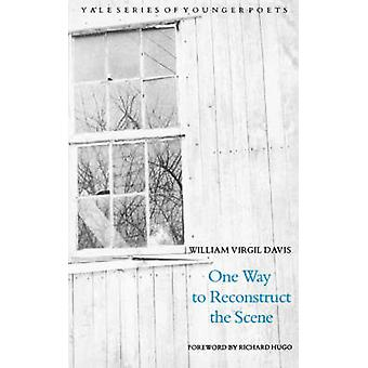 One Way to Reconstruct the Scene by Davis & William Virgil