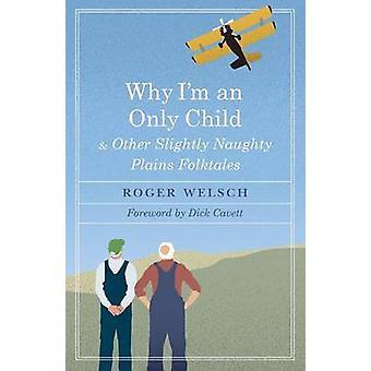 Warum ich bin ein Einzelkind und andere leicht frech Plains Volksmärchen von Welsch & Roger L