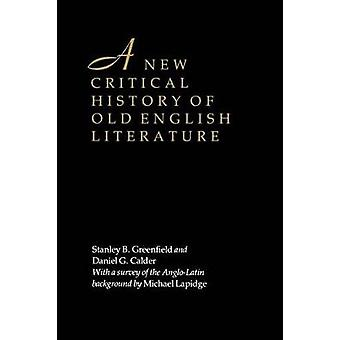 New Critical History of Old Eng. Lit by Greenfield & Stanley B.