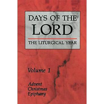 Days of the Lord Volume 1 Advent Christmas Epiphany by Liturgical Press