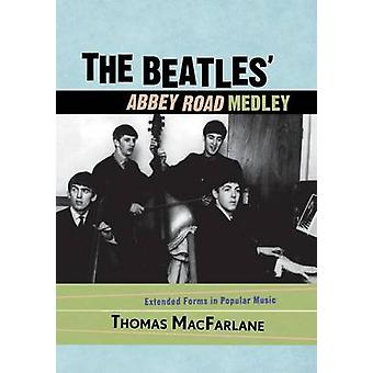Beatles Abbey Road Medley Extended Forms in Popular Music by MacFarlane & Thomas