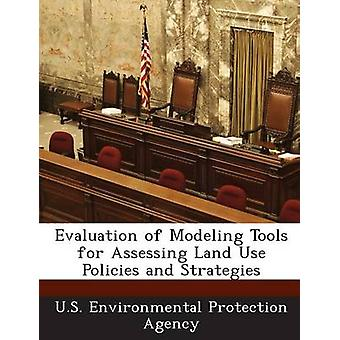 Evaluation of Modeling Tools for Assessing Land Use Policies and Strategies by U.S. Environmental Protection Agency