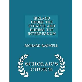 أيرلندا تحت ستيوارت وأثناء الانقطاع العلماء الطبعة اختيار ريتشارد & باجويل