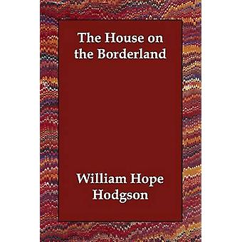 The House on the Borderland by Hodgson & William Hope