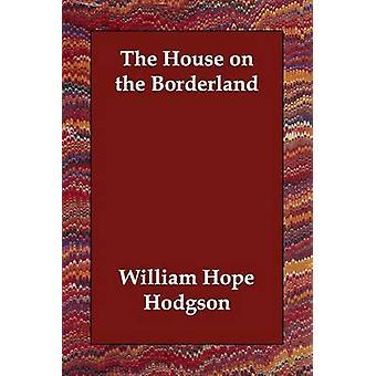 Das Haus auf das Grenzgebiet von Hodgson & William Hope
